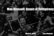 Mae Brussell: Queen of Conspiracy ebook by Jones and Flaxman