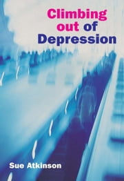 Climbing out of Depression ebook by Sue Atkinson