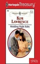 Wedding-Night Baby ebook by Kim Lawrence