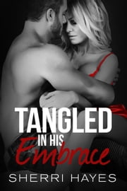 Tangled in His Embrace ebook by Sherri Hayes