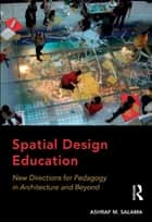 Spatial Design Education ebook by Ashraf M. Salama