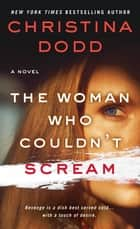 The Woman Who Couldn't Scream - A Novel ebook by Christina Dodd