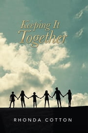 Keeping It Together - In a Famine Season ebook by Rhonda Cotton