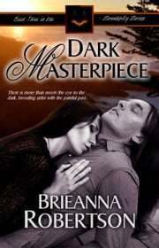 Dark Masterpiece ebook by Brieanna Robertson