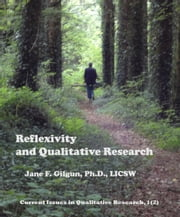 Reflexivity and Qualitative Research ebook by Jane Gilgun