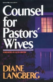 Counsel for Pastors' Wives ebook by Diane Langberg