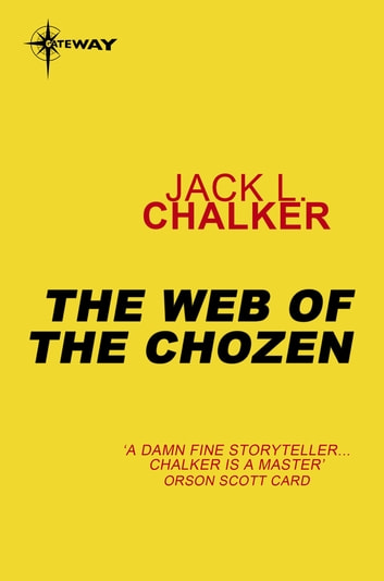 The Web of the Chozen ebook by Jack L. Chalker