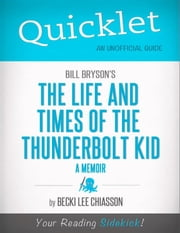 Quicklet on Bill Bryson's The Life and Times of the Thunderbolt Kid - A Memoir (CliffNotes-like Summary) ebook by Becki  Chiasson