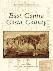 East Contra Costa County ebook by Carol A. Jensen