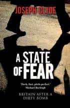 A State of Fear - A Novel ebook by Joseph Clyde
