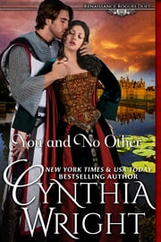 You and No Other (Renaissance Rogues, Book 1) ebook by Cynthia Wright