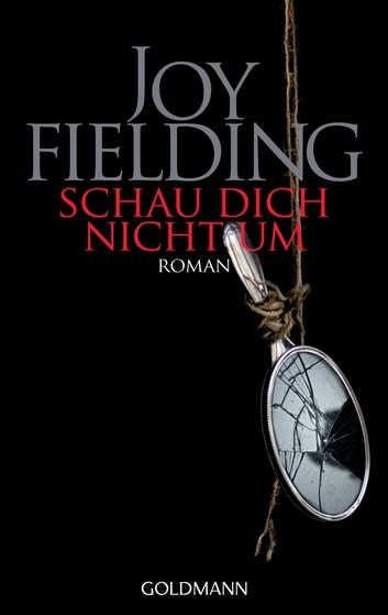 Schau dich nicht um - Roman ebook by Joy Fielding