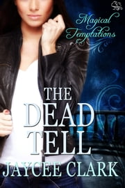 The Dead Tell ebook by Jaycee Clark