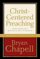 Christ-Centered Preaching ebook by Bryan Chapell