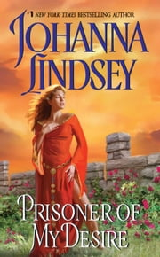 Prisoner of My Desire ebook by Johanna Lindsey