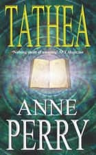 Tathea - An epic fantasy of the quest for truth (Tathea, Book 1) ebook by Anne Perry