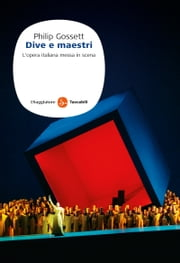 Dive e maestri ebook by Aragona L., Philip Gossett