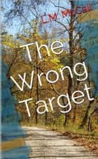 The Wrong Target ebook by