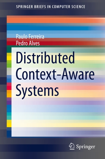 Distributed Context-Aware Systems ebook by Pedro Alves,Paulo Ferreira