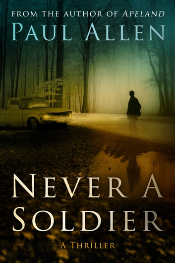 Never A Soldier ebook by Paul Allen
