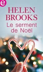 Le serment de Noël ebook by Helen Brooks