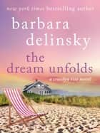 The Dream Unfolds ebook by Barbara Delinsky