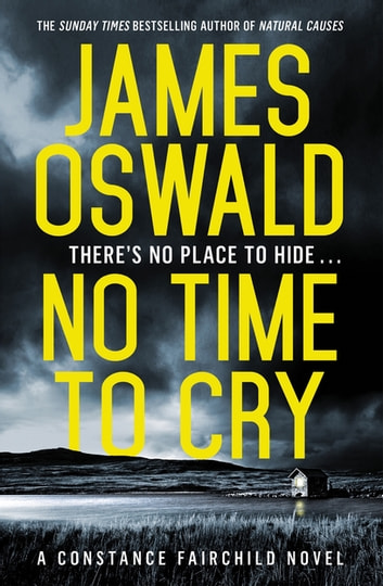 No Time to Cry - Constance Fairchild Series 1 ebook by James Oswald