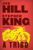 A Tribo ebook by Joe Hill, Stephen King