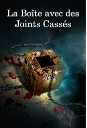 La Boîte avec des Joints Cassés - The Box with the Broken Seal, French edition ebook by E. Phillips Oppenheim