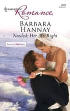 Needed: Her Mr Right ebook by Barbara Hannay