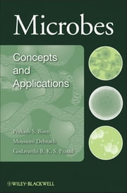 Microbes - Concepts and Applications ebook by Mousumi Debnath,G. B. Prasad,Prakash S. Bisen