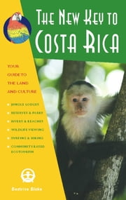 The New Key to Costa Rica - A Wild and Crazy Guide to Celebrating Your True Self ebook by Beatrice Blake