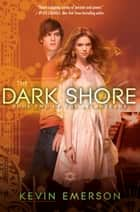 The Dark Shore ebook by Kevin Emerson