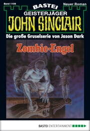 John Sinclair - Folge 1106 - Zombie-Engel (2. Teil) ebook by Jason Dark