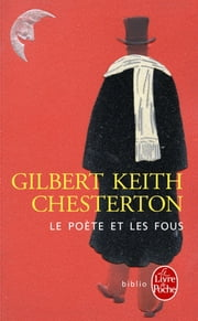 Le Poète et les fous eBook by Gilbert Keith Chesterton