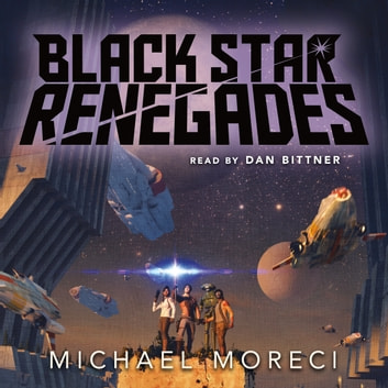 Black Star Renegades audiobook by Michael Moreci