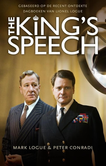 The King's Speech ebook by Mark Logue,Peter Conradi