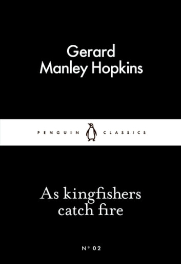 As Kingfishers Catch Fire ebook by Gerard Manley Hopkins