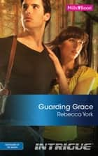 Guarding Grace ebook by Rebecca York