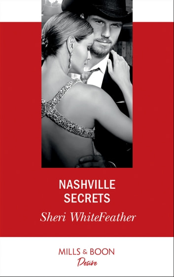 Nashville Secrets (Mills & Boon Desire) (Sons of Country, Book 3) ebook by Sheri WhiteFeather
