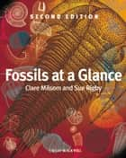Fossils at a Glance ebook by Clare Milsom,Sue Rigby
