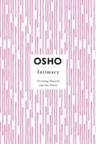 Intimacy - Trusting Oneself and the Other ebook by Osho