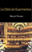 The Guermantes Way ( In Search of Lost Time #3 ) ebook by Marcel Proust
