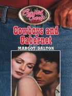 Cowboys and Cabernet (Mills & Boon M&B) (Crystal Creek, Book 2) ebook by Margot Dalton