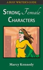 Strong Female Characters ebook by Marcy Kennedy