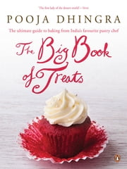 Big Book of Treats ebook by Pooja Dhingra