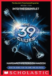 The 39 Clues Book 10: Into the Gauntlet ebook by Margaret Peterson Haddix