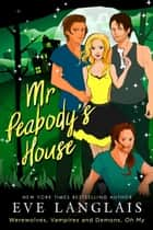 Mr. Peabody's House ebook by Eve Langlais