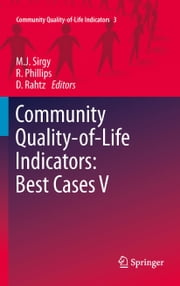 Community Quality-of-Life Indicators: Best Cases V ebook by Rhonda Phillips,Don Rahtz,Joseph Sirgy