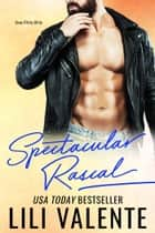 Spectacular Rascal ebook by Lili Valente